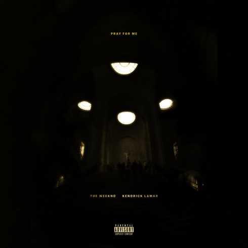 Pray For Me The Weeknd Kendrick Lamar