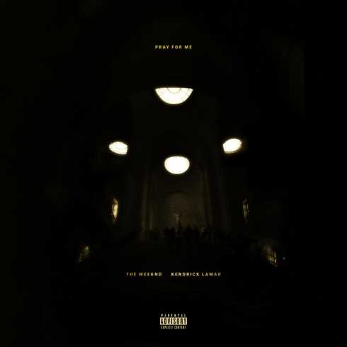Pray For Me The Weeknd Kendrick Lamar